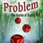 No Problem! The Upside of Saying No. (Book Review)