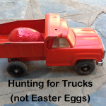 Hunting For Trucks (Not Easter Eggs)