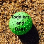 Toddlers and Balls – My little rugby player