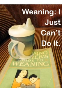 weaning-I-can't-do-it