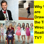 Why We are Drawn to the Train Wreck of Reality TV