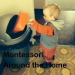 Montessori Around the House