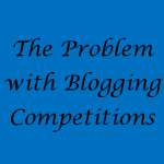 The Problem with Blogging Competitions