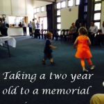 Taking a Two Year old to a Memorial Service