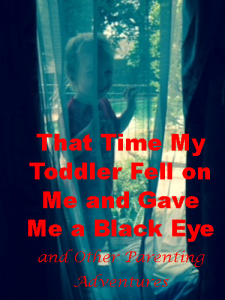 toddler-gave-me-black-eye