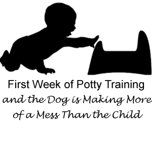 first week of potty training and the dog is making more mess than the child