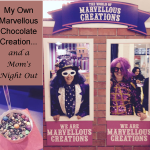 My Own Marvellous Chocolate Creation… and a Mom's Night Out