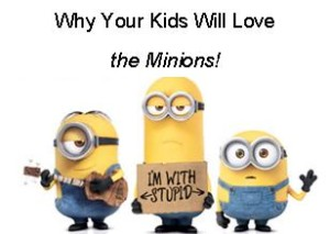 why-your-kids-will-love-the-minions