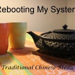 Rebooting my system with Traditional Chinese Medicine