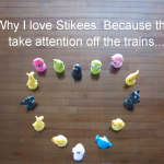 Why I Love Stikeez: Because they take attention off the trains…