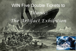 win-five-tickets-to-titanic-exhibition