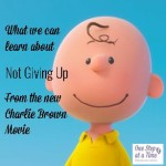 What we can learn about Not Giving Up from the new Charlie Brown movie