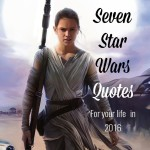 Seven Star Wars Quotes for your life in 2016